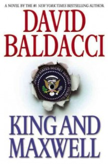 KING AND MAXWELL BY BALDACCI, DAVID (AUTHOR) HARDCOVER (2013 ) - David Baldacci