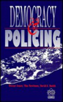 Democracy and Policing - Trevor Jones, Tim Newburn, David John Smith