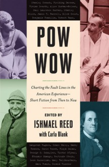 Pow Wow: A Century of Short Fiction from the Many Americas - Ishmael Reed, Carla Blank
