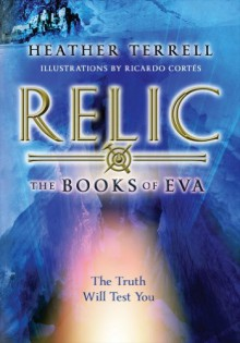 Relic (The Books of Eva I) - Heather Terrell