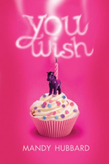 You Wish - Mandy Hubbard