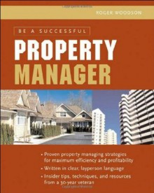 Be A Successful Property Manager - Roger Woodson