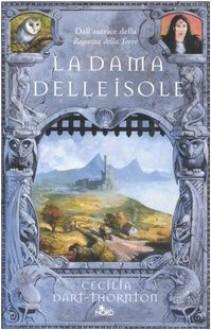 La dama delle isole - Cecilia Dart-Thornton