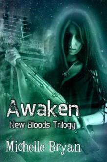 Awaken: New Bloods Trilogy - Michelle Bryan