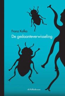 De gedaanteverwisseling - Franz Kafka,Willem van Toorn