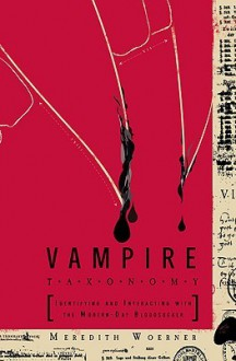 Vampire Taxonomy: Identifying and Interacting with the Modern-Day Bloodsucker - Meredith Woerner