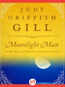 Moonlight Man - Judy Griffith Gill