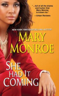 She Had It Coming - Mary Monroe
