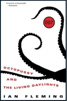 Octopussy and the Living Daylights (James Bond, #14) - Ian Fleming