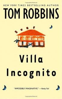 Villa Incognito (Audio) - Tom Robbins