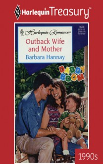 Outback Wife and Mother - Barbara Hannay