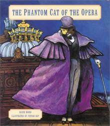 The Phantom Cat of the Opera - David Wood, Gaston Leroux