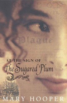At the Sign of the Sugared Plum - Mary Hooper