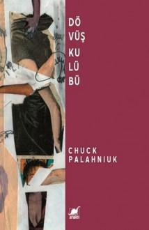 Dövüş Kulübü - Chuck Palahniuk, Elif Özsayar