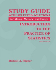 Introduction to the Practice of Statistics Study Guide with Solutions Manual - David S. Moore, George P. McCabe, George McCabe