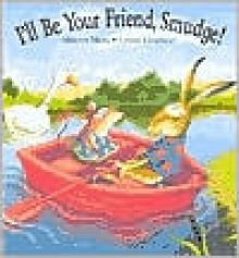 I'll Be Your Friend, Smudge! - Miriam Moss, Lynne Chapman