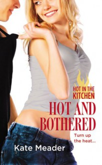 Hot and Bothered - Kate Meader