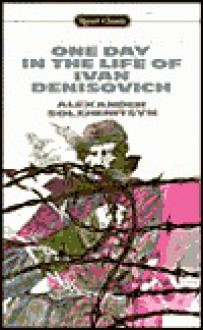 One Day in the Life of Ivan Denisovich - Aleksandr Solzhenitsyn, Ralph Parker, Marvin L. Kalb