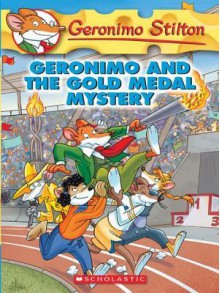 Geronimo and the Gold Medal Mystery - Geronimo Stilton