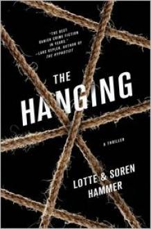 The Hanging: A Thriller - Lotte Hammer, Soren Hammer