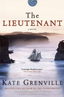 The Lieutenant - Kate Grenville