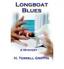 Longboat Blues (Matt Royal Mysteries, No. 1) - H. Terrell Griffin