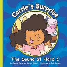 Carrie's Surprise: The Sound of Hard C - Joanne Meier, Bob Ostrom