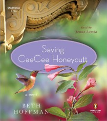 Saving CeeCee Honeycutt - Beth Hoffman, Jenna Lamia