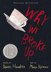 Why We Broke Up - Maira Kalman,Daniel Handler