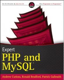 Expert PHP and MySQL - Andrew Curioso, Ronald Bradford, Patrick Galbraith