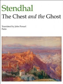 The Chest and the Ghost - Stendhal, John Penuel