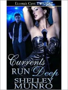 Currents Run Deep - Shelley Munro