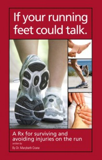 If your running feet could talk. - Marybeth Crane, David Ball, Connie Gray
