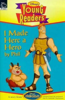 I Made Herc a Hero by Phil (Disney Chapters Series) - Gabrielle Charbonnet