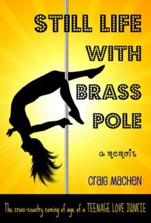 Still Life With Brass Pole - Craig Machen