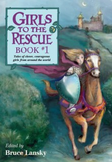 Girls To The Rescue 1: Folk Tales From Around The World -