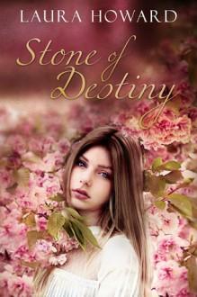Stone of Destiny - Laura Howard