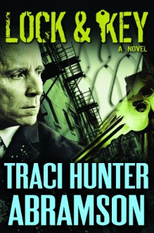 Lock & Key - Traci Hunter Abramson