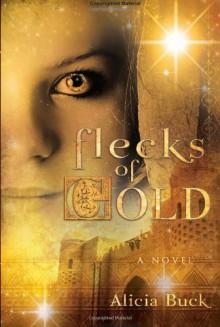 Flecks of Gold - Alicia Buck
