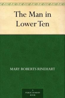 Man in Lower Ten - Mary Roberts Rinehart