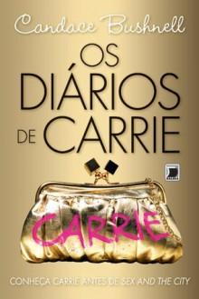 Os Diários de Carrie - Candace Bushnell