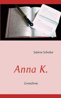 Anna K - Sabine Scholze