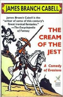 The Cream Of The Jest - James Branch Cabell, Harold Ward (Introduction)