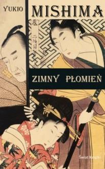 Zimny płomień - Yukio Mishima