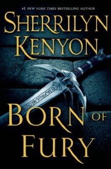 Born of Fury (A League Novel) - Sherrilyn Kenyon