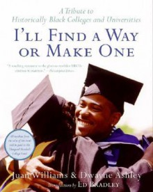 I'll Find a Way or Make One - Juan Williams, Dwayne Ashley, Adrienne Ingrum