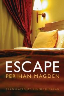Escape - Perihan Mağden, Kenneth Dakan
