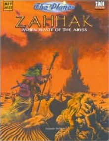 The Planes: Zahhak - Ashen Waste of the Abyss - Alejandro Melchor, Ralph Horsley