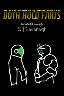 Plate Armor and Spacesuits Both Hold Farts - Steven Cavanagh