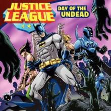 Justice League Classic: Day of the Undead - John Sazaklis, Joe F Merkel, Andie Tong